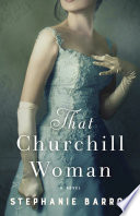 link to That Churchill woman : a novel in the TCC library catalog