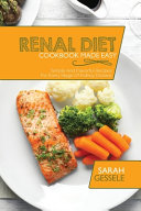 Renal Diet Cookbook Made Easy Book