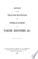 Report on the Transcription and Publication of Parish Registers   c