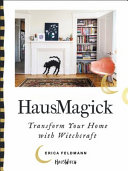 link to HausMagick : transform your home with witchcraft in the TCC library catalog