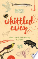 """""""Whittled Away"""" by Padraic Fogarty"""