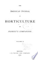 The American Journal of Horticulture and Florist s Companion Book