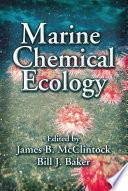 """Marine Chemical Ecology"" by James B. McClintock, Bill J. Baker"
