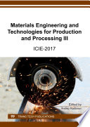 Materials Engineering and Technologies for Production and Processing III Book