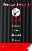 Physical Security 150 Things You Should Know Book