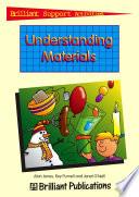 Understanding Materials (Brilliant Support Activities Science)