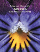 Extreme Close Up Photography and Focus Stacking