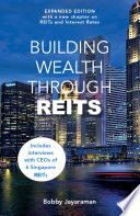 """""""Building Wealth through REITS (Expanded Edition)"""" by Bobby Jayaraman"""