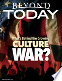 Beyond Today: What's Behind the Growing Culture War?