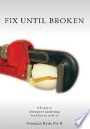 Fix Until Broken