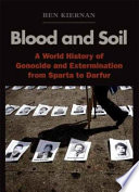 Blood and Soil, A World History of Genocide and Extermination from Sparta to Darfur by Ben Kiernan PDF