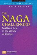 The Naga Challenged