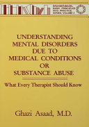 Understanding Mental Disorders Due To Medical Conditions Or Substance Abuse