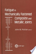 Fatigue in Mechanically Fastened Composite and Metallic Joints