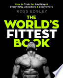 """The World's Fittest Book: The Sunday Times Bestseller from the Strongman Swimmer"" by Ross Edgley"