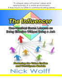 The Influencer: 107 Lessons on Being Effective Without Being a Jerk
