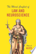 The Moral Conflict of Law and Neuroscience Book