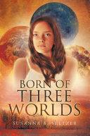 Born of Three Worlds ebook