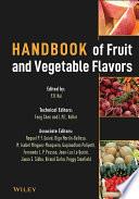 """Handbook of Fruit and Vegetable Flavors"" by Y. H. Hui, Feng Chen, Leo M. L. Nollet, Raquel P. F. Guiné, Olga Martín-Belloso, M. Isabel Mínguez-Mosquera, Gopinadhan Paliyath, Fernando L. P. Pessoa, Jean-Luc Le Quéré, Jiwan S. Sidhu, Nirmal Sinha, Peggy Stanfield"