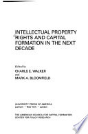 Intellectual Property Rights and Capital Formation in the Next Decade