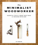 The Minimalist Woodworker