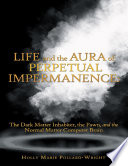 Life and the Aura of Perpetual Impermanence  The Dark Matter Inhabiter  the Pawn  and the Normal Matter Computer Brain Book