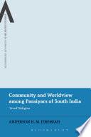 Community And Worldview Among Paraiyars Of South India