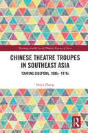 Chinese Theatre Troupes in Southeast Asia