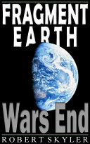 Fragment Earth - 002 - Wars End (English Edition)