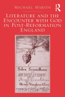 Literature and the Encounter with God in Post Reformation England