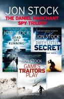 The Daniel Marchant Spy Trilogy  Dead Spy Running  Games Traitors Play  Dirty Little Secret