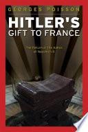 Hitler S Gift To France
