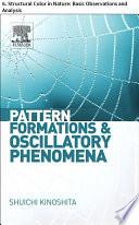 Pattern Formations and Oscillatory Phenomena Book