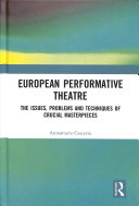 European performative theatre: the issues, problems, and techniques of crucial masterpieces
