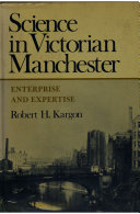 Science in Victorian Manchester: Enterprise and Expertise