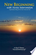 New Beginning With Divine Intervention Inspirational Poetry For The Heart Mind And Soul