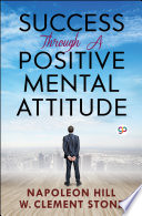 """Success Through a Positive Mental Attitude"" by Napoleon Hill, General Press"