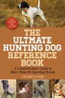 The Ultimate Hunting Dog Reference Book