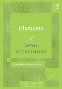 Elements of Crisis Intervention  Crisis and How to Respond to Them  3rd