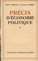 Pdf PRECIS D'ECONOMIE POLITIQUE 2 TOMES Par HENRI TRUCHY ; AUGUSTE MURAT Telecharger