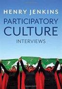 Participatory culture: interviews