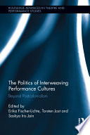 The Politics Of Interweaving Performance Cultures