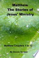 Matthew The Stories of Jesus  Ministry   Chapters 1 to 13 Book