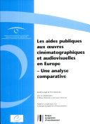 Les aides publiques aux oeuvres cinématographiques et audiovisuelles en Europe