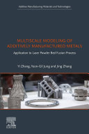 Multiscale Modeling of Additively Manufactured Metals