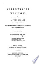 Mieldenvold  the Student  or the Pilgrimage through Northumberland  Durham  Berwickshire  and the adjacent counties