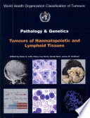 Pathology and Genetics of Tumours of Haematopoietic and Lymphoid Tissues