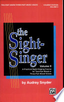 The Sight Singer  Volume II for Two Part Mixed Three Part Mixed Voices