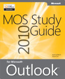 MOS 2010 Study Guide for Microsoft® Outlook®