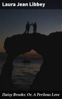 Daisy Brooks; Or, A Perilous Love Pdf/ePub eBook